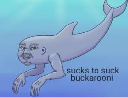 """""""sucks to suck buckarooni"""""""