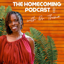 The Homecoming Podcast with Dr. Thema | Podcast on Spotify
