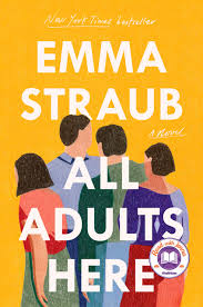 All Adults Here: A Novel: Straub, Emma: 9781594634697: Amazon.com: Books